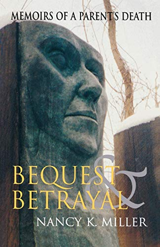 9780253213792: Bequest and Betrayal: Memoirs of a Parent's Death