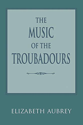 9780253213891: The Music of the Troubadours (Music: Scholarship & Performance)