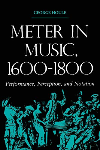 9780253213914: Meter in Music, 1600-1800: Performance, Perception, and Notation (Music: Scholarship & Performance)