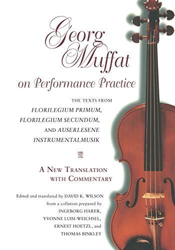 9780253213976: Georg Muffat on Performance Practice: The Texts from Florilegium Primum, Florilegium Secundum, and Auserlesene Instrumentalmusik--A New Translation With Commentary