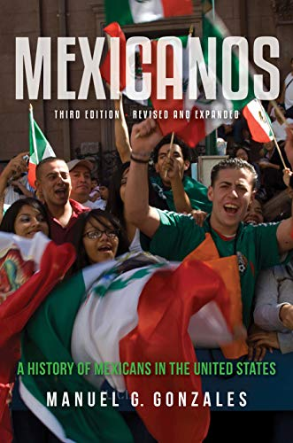 Mexicanos: A History of Mexicans in the: Gonzales, Manuel G
