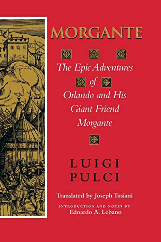9780253214072: Morgante: The Epic Adventures of Orlando and His Giant Friend Morgante