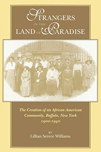 9780253214089: Strangers in the Land of Paradise: Creation of an African American Community in Buffalo, New York, 1900-1940 (Blacks in the Diaspora)