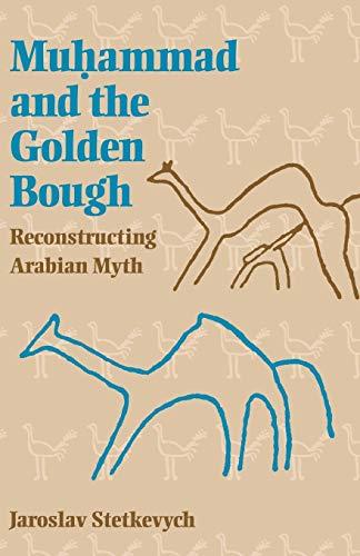 9780253214133: Muhammad and the Golden Bough: Reconstructing Arabian Myth