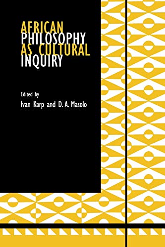 African Philosophy as Cultural Inquiry.: Karp, Ivan & D.A. Masolo (eds.)