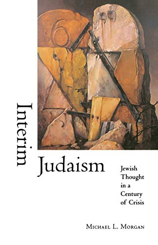 9780253214416: Interim Judaism: Jewish Thought in a Century of Crisis