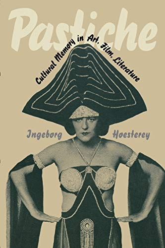9780253214454: Pastiche: Cultural Memory in Art, Film, Literature