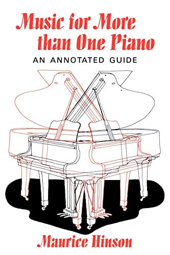 9780253214577: Music for More than One Piano: An Annotated Guide