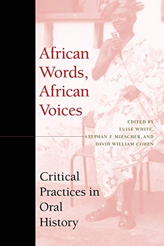 9780253214683: African Words, African Voices: Critical Practices in Oral History