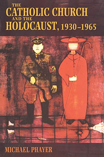 9780253214713: The Catholic Church and the Holocaust, 1930-1965