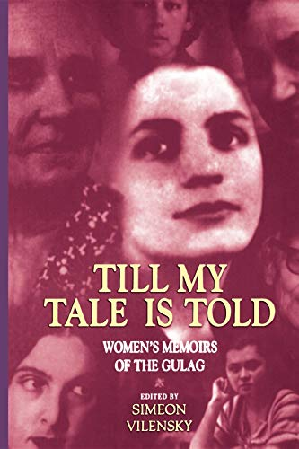 9780253214768: Till My Tale Is Told: Women's Memoirs of the Gulag