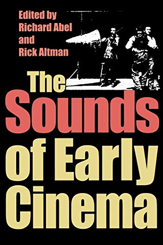 9780253214799: The Sounds of Early Cinema (Early Cinema in Review: Proceedings of Domitor)