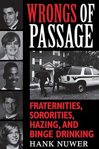 9780253214980: Wrongs of Passage: Fraternities, Sororities, Hazing, and Binge Drinking