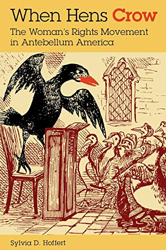 9780253215000: When Hens Crow: The Womanâs Rights Movement in Antebellum America