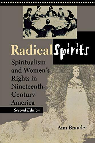Radical Spirits: Spiritualism and Women's Rights in: Braude, Ann