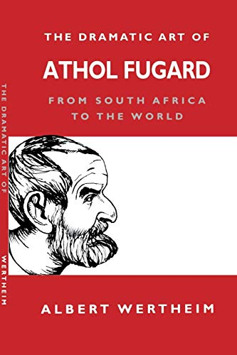 9780253215048: The Dramatic Art of Athol Fugard: From South Africa to the World