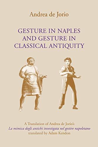 Gesture in Naples and Gesture in Classical: Andrea de Jorio,