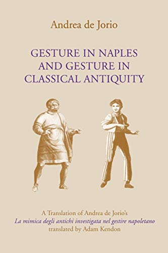 9780253215062: Gesture in Naples and Gesture in Classical Antiquity: A Translation of