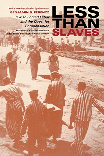 9780253215307: Less Than Slaves: Jewish Forced Labor and the Quest for Compensation