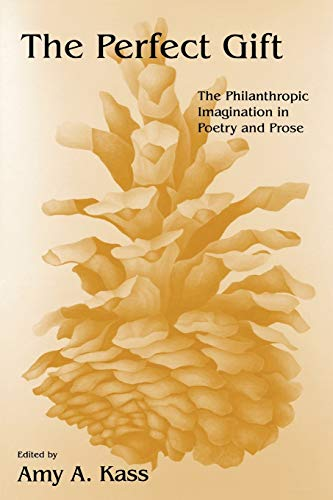 9780253215420: The Perfect Gift: The Philanthropic Imagination in Poetry and Prose