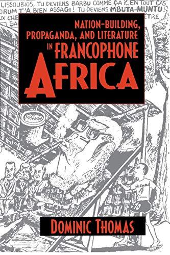 9780253215543: Nation-Building, Propaganda, and Literature in Francophone Africa