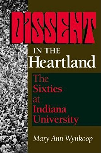 9780253215574: Dissent in the Heartland: The Sixties at Indiana University (Midwestern History and Culture)