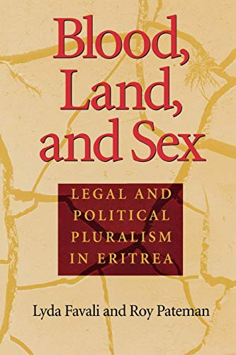 9780253215772: Blood, Land, and Sex: Legal and Political Pluralism in Eritrea