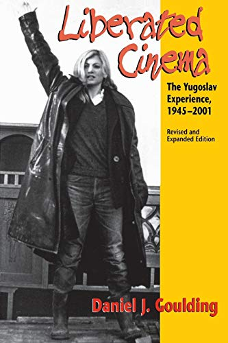 9780253215826: Liberated Cinema, Revised and Expanded Edition: The Yugoslav Experience, 1945-2001
