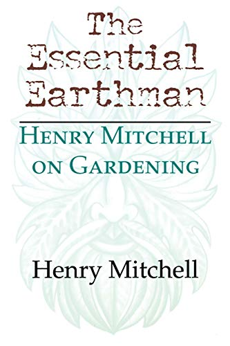 9780253215857: The Essential Earthman: Henry Mitchell on Gardening