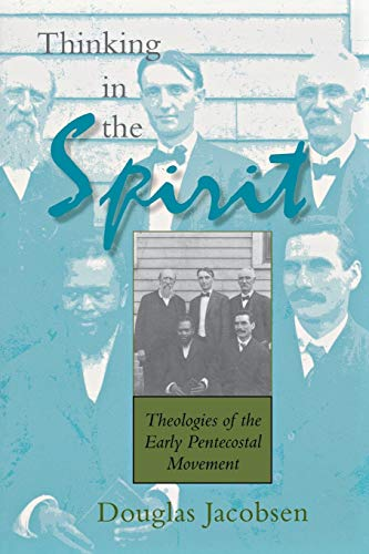 9780253216038: Thinking in the Spirit: Theologies of the Early Pentecostal Movement