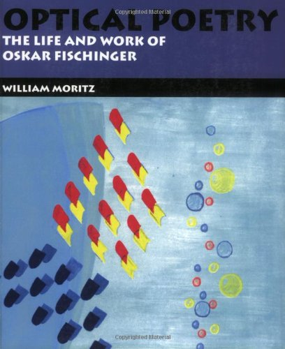 9780253216410: Optical Poetry: The Life and Work of Oskar Fischinger