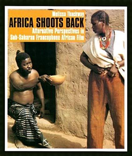 9780253216427: Africa Shoots Back: Alternative Perspectives in Sub-Saharan Francophone African Film