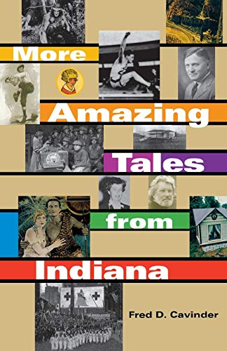 More Amazing Tales from Indiana (9780253216533) by Fred D. Cavinder