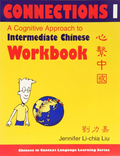 9780253216649: Connections I: A Cognitive Approach to Intermediate Chinese (Chinese in Context Language Learning)