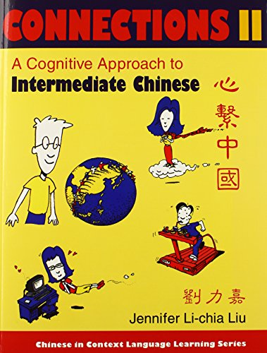 9780253216656: Connections II [text + workbook], Textbook & Workbook: A Cognitive Approach to Intermediate Chinese (Chinese in Context Language Learning Series)