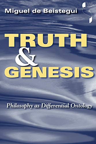 9780253216717: Truth and Genesis: Philosophy as Differential Ontology (Studies in Continental Thought)