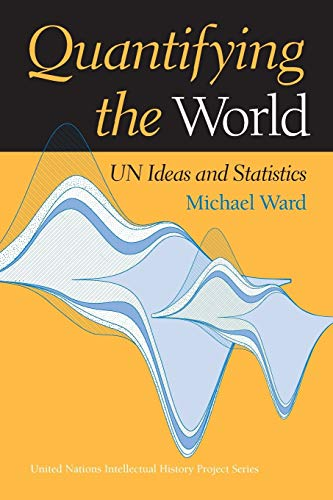 Quantifying the World: Un Ideas and Statistics: Michael Ward