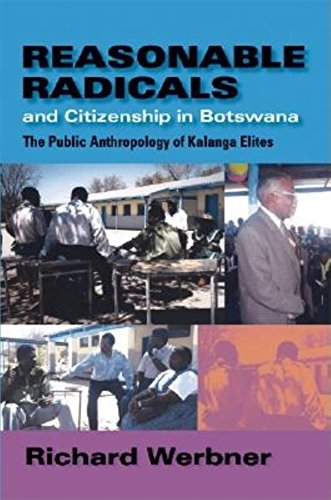 Reasonable Radicals and Citizenship in Botswana: The: Werbner, Richard