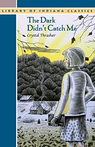 9780253216854: The Dark Didn't Catch Me (Library of Indiana Classics)