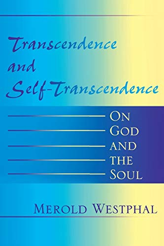 Transcendence and Self-Transcendence On God and the Soul