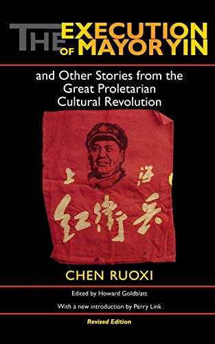 9780253216908: The Execution of Mayor Yin and Other Stories from the Great Proletarian Cultural Revolution (Chinese Literature in Translation)