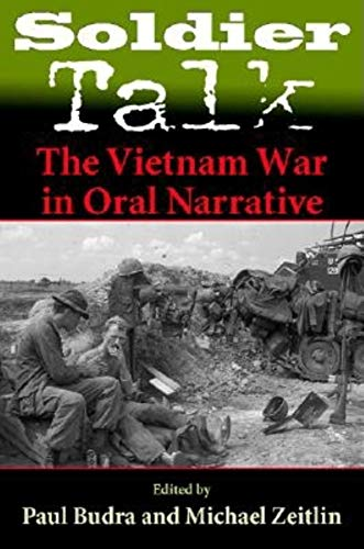Soldier Talk: The Vietnam War in Oral Narrative: Paul Budra, Michael Zeitlin
