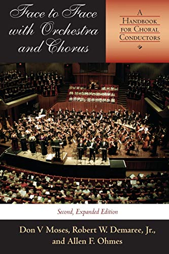 9780253216991: Face to Face with Orchestra and Chorus, Second, Expanded Edition: A Handbook for Choral Conductors