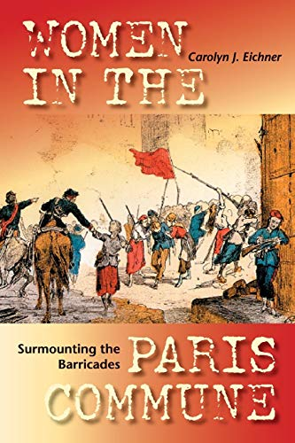 9780253217059: Surmounting the Barricades: Women in the Paris Commune