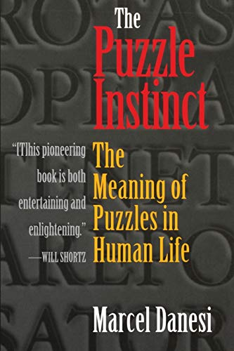9780253217080: The Puzzle Instinct: The Meaning of Puzzles in Human Life