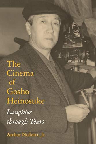 9780253217257: The Cinema of Gosho Heinosuke: Laughter through Tears