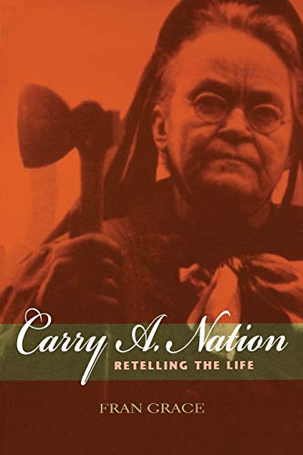 9780253217349: Carry A. Nation: Retelling the Life (Religion in North America)