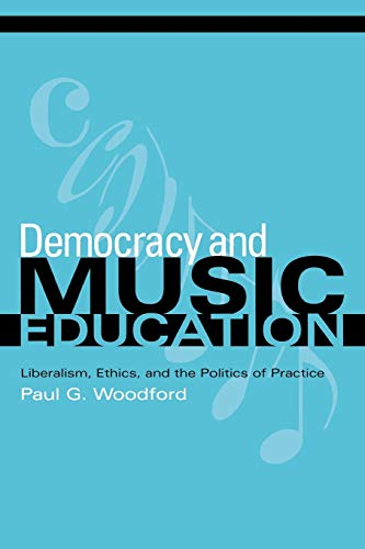 9780253217394: Democracy and Music Education: Liberalism, Ethics, and the Politics of Practice (Counterpoints: Music and Education)