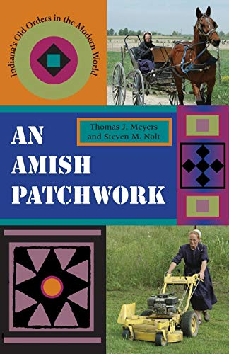 9780253217554: An Amish Patchwork: Indiana's Old Orders in the Modern World (Quarry Books)