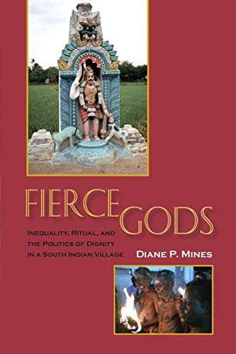 9780253217653: Fierce Gods: Inequality, Ritual, and the Politics of Dignity in a South Indian Village